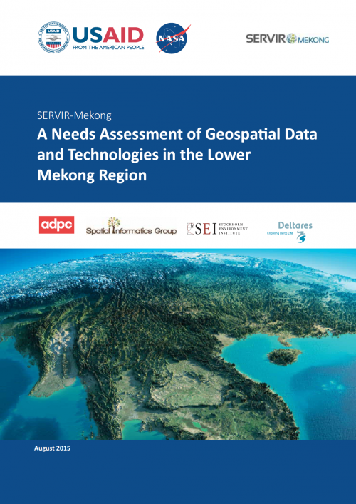 A Needs Assessment of Geospatial Data and Technologies in the Lower Mekong Region